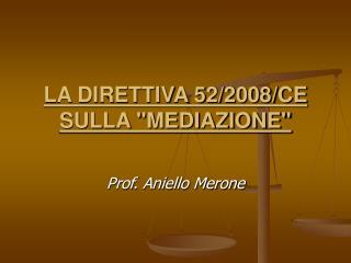 """LA DIRETTIVA 52/2008/CE  SULLA """"MEDIAZIONE"""""""