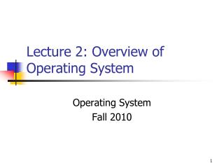 Lecture 2: Overview of Operating System