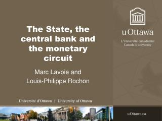 The State, the central bank and the monetary circuit