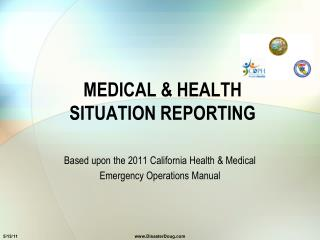 MEDICAL & HEALTH SITUATION  REPORTING