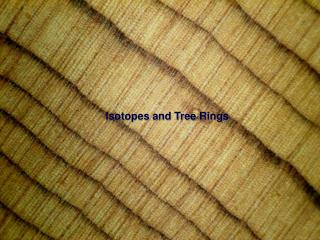 Isotopes and Tree Rings