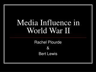 Media Influence in World War II