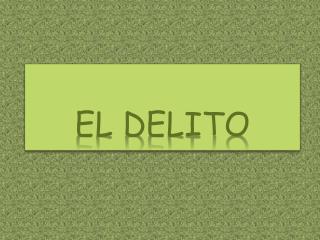 EL DELITO