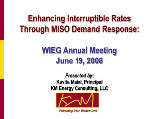 Enhancing Interruptible Rates Through MISO Demand Response: WIEG Annual Meeting June 19, 2008