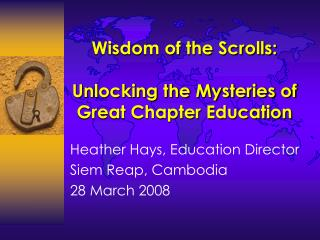 Wisdom of the Scrolls: Unlocking the Mysteries of Great Chapter Education