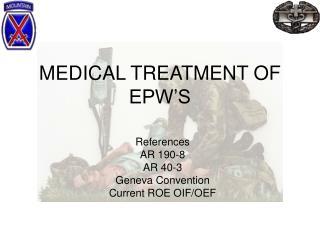 MEDICAL TREATMENT OF EPW'S