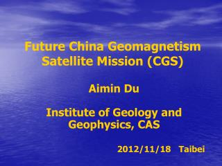 Future China Geomagnetism Satellite Mission (CGS)