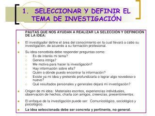 1.  SELECCIONAR Y DEFINIR EL TEMA DE INVESTIGACI N