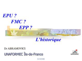 EPU ? FMC ?  EPP ? L�historique