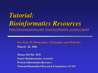 Tutorial:  Bioinformatics Resources pir.georgetown