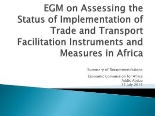 Summary of Recommendations Economic Commission for Africa Addis Ababa 15 July 2013