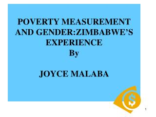 POVERTY MEASUREMENT AND GENDER:ZIMBABWE'S EXPERIENCE By JOYCE MALABA
