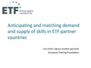 Anticipating and matching demand and supply of skills in ETF partner countries