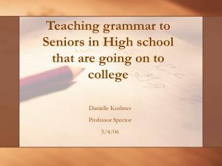 Teaching grammar to Seniors in High school that are going on to college