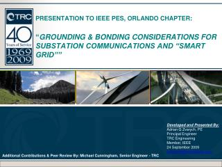 Developed and Presented By: Adrian G Zvarych, PE Principal Engineer TRC Engineering Member, IEEE