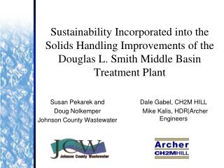 Sustainability Incorporated into the Solids Handling Improvements of the Douglas L. Smith Middle Basin Treatment Plant