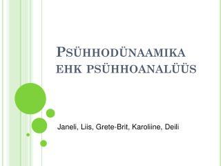 Psühhodünaamika ehk psühhoanalüüs