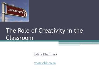 The Role of Creativity in the Classroom
