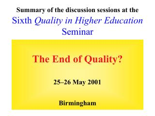 Summary of the discussion sessions at the Sixth  Quality in Higher Education  Seminar