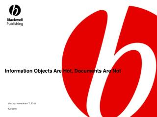 Information Objects Are Hot, Documents Are Not