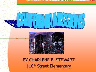 BY CHARLENE B. STEWART 116th Street Elementary