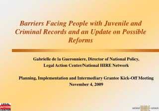 Barriers Facing People with Juvenile and Criminal Records and an Update on Possible Reforms