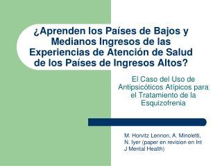 El Caso del Uso de Antipsicóticos Atípicos para el Tratamiento de la Esquizofrenia