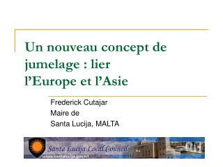 Un nouveau concept de jumelage : lier  l'Europe et l'Asie