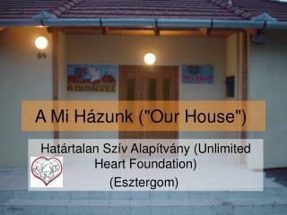 A Mi H zunk Our House