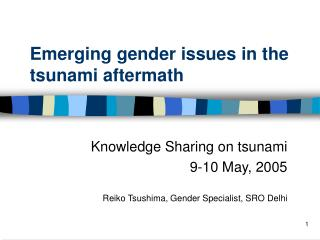 Emerging gender issues in the tsunami aftermath