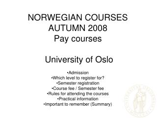 NORWEGIAN COURSES AUTUMN 2008 Pay courses  University of Oslo