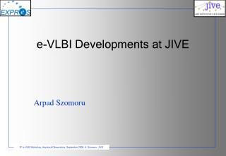 e-VLBI Developments at JIVE