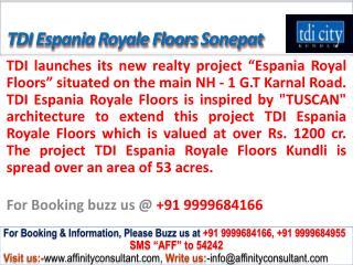 Tdi Espania Residential Royale Floors Sonepat @ 09999684166