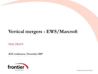 Vertical mergers - EWS/Marcroft