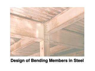 Design of Bending Members in Steel