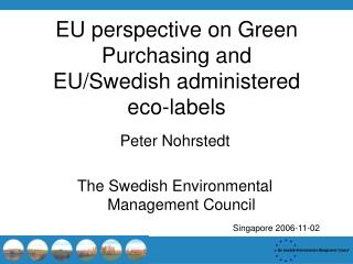 EU perspective on Green Purchasing and  EU/Swedish administered eco-labels