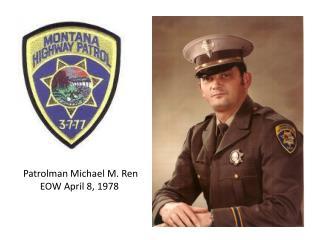Patrolman Michael M. Ren EOW April 8, 1978