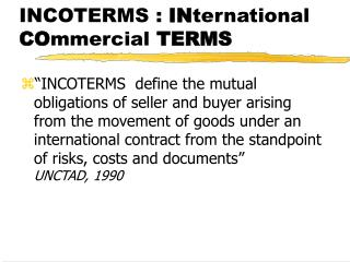 INCOTERMS :  IN ternational  CO mmercial  TERMS