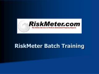 RiskMeter  Batch Training