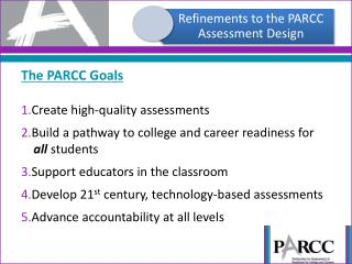 The PARCC Goals Create high-quality assessments
