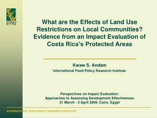 Kwaw S. Andam International Food Policy Research Institute