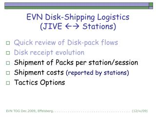EVN Disk-Shipping Logistics (JIVE   Stations)