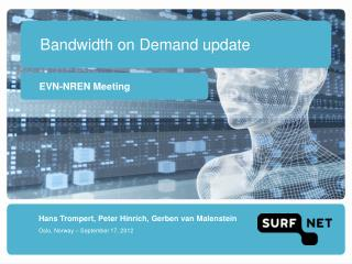 Bandwidth on Demand update