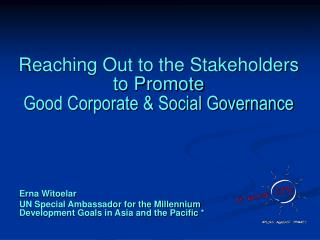 Reaching Out to the Stakeholders to Promote  Good Corporate  Social Governance