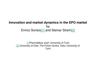 Innovation and market dynamics in the EPO market by Enrico Sorisio [1]  and Steinar Strøm [2]