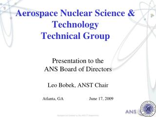 Aerospace Nuclear Science  Technology Technical Group