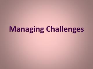 Managing Challenges