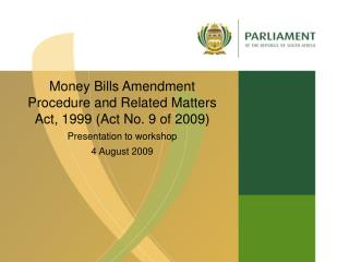 Money Bills Amendment Procedure and Related Matters Act, 1999 (Act No. 9 of 2009)
