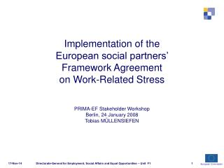Implementation of the  European social partners'  Framework Agreement  on Work-Related Stress