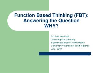 Function Based Thinking (FBT):  Answering the Question  WHY?